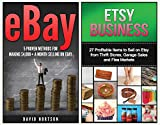 Ebay: Etsy:: The Ultimate 2 in 1 Ebay Business and Etsy Business Box Set: Book 1: Ebay + Book 2: Etsy (Ebay, Etsy, Ebay for Beginners, Etsy for Beginners, ... Etsy, Make Money Online) (English Edition)
