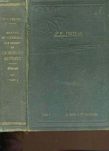Anatomie et physiologie. manuel du candidat aux examens de chirurgiens-dentiste. tome 1.