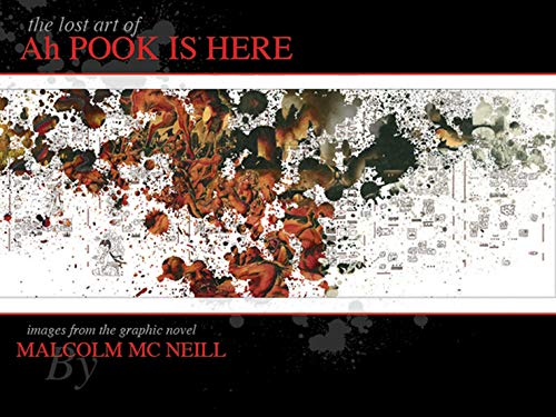The Lost Art of Ah Pook Is Here: Images from the Graphic Novel (Two Book Set) por malcolm Mcneill