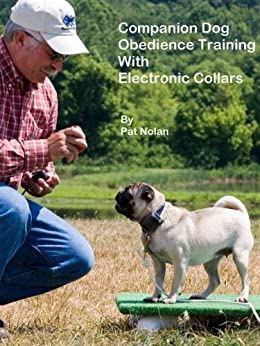 Companion Dog Obedience Training With Electronic Collars (English Edition) von [Nolan, Pat]