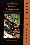 Mountain Bike! Northern California: A Guide to the Classic Trails by Linda Gong Austin (2000-06-01)
