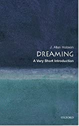 Dreaming: A Very Short Introduction (Very Short Introductions) by J. Allan Hobson (2005-04-21)