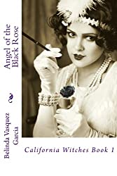 Angel of the Black Rose: Volume 1 (California Witches Series)