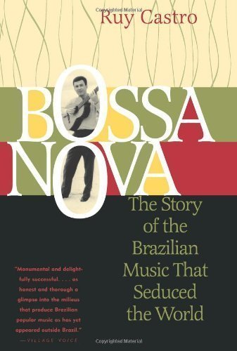 bossa-nova-the-story-of-the-brazilian-music-that-seduced-the-world-by-castro-ruy-2003-paperback