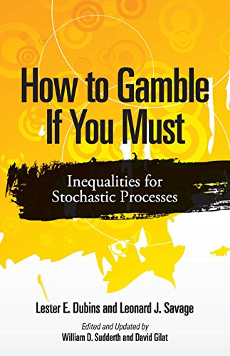 How to Gamble If You Must: Inequalities for Stochastic Processes (Dover Books on Mathematics)