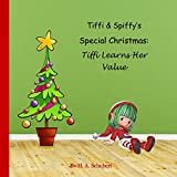 Tiffi & Spiffy's Special Christmas: Tiffi Learns Her Value (English Edition) - Heights Publishing - amazon.it