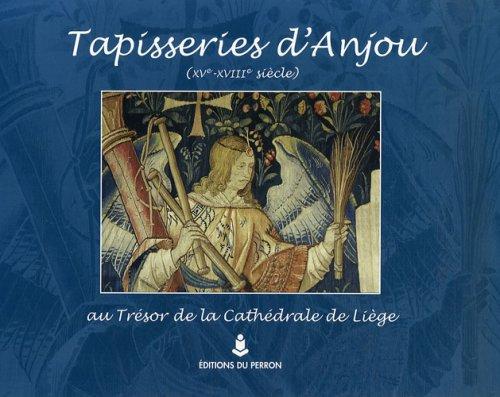 Tapisseries d'Anjou (XVe-XVIIIe siècle) au trésor de la cathédrale de Liège