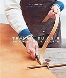 Travail du cuir - Matière, outils, projets