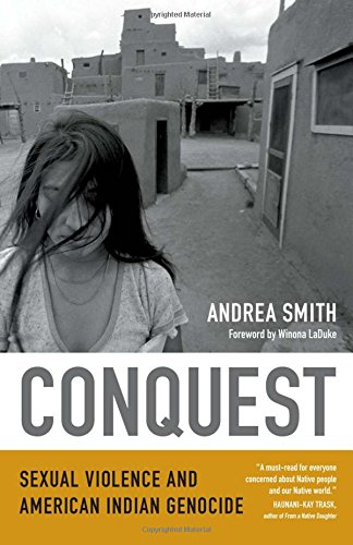 Conquest: Sexual Violence and American Indian Genocide por Andrea Smith