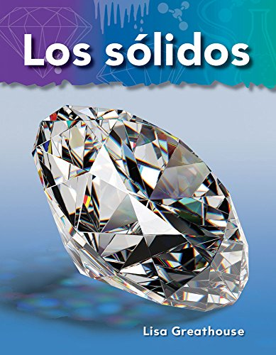 Los Solidos (Solids) (Spanish Version) (Lo Basico de la Materia (Basics of Matter)) (Science Readers: A Closer Look: Lo basico de la materia)