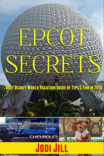 epcot-secrets-best-disney-world-vacation-guide-of-tips-fun-in-2015-english-edition