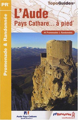 Descargar Libro L'Aude, Pays cathare à pied : 44 promenades et randonnées de FFRP