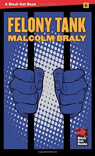 Felony Tank (Black Gat Books) por Malcolm Braly