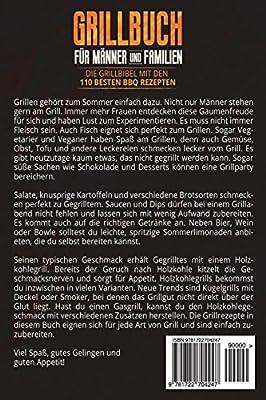 Grillbuch für Männer & Familien: Die Grillbibel mit den 110 besten BBQ Rezepten Inkl. vegetarische Grillrezepte, Burger, Fleisch, Fisch, Huhn, Steak, Vegan, Soßen. Für Kohle, Gasgrill & Elektrogrill
