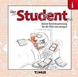 Der Student: Kleine Betriebsanleitung für die Elite von morgen