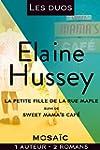 Les duos - Elaine Hussey : La petite...
