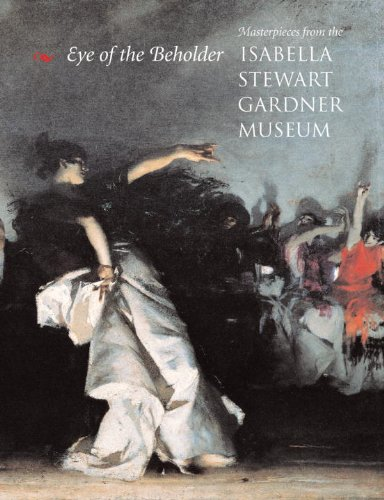 Eye of the Beholder: Masterpieces from the Isabella Stewart Gardner Museum por Alan Chong