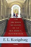 Los archivos secretos de la Sra. Basil E. Frankweiler (La Mochila de Astor)
