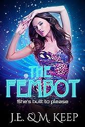 The Fembot: A Dark Dystopian Romance