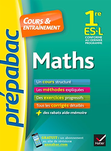 Maths 1re ES, L - Prpabac Cours & entranement: cours, mthodes et exercices progressifs (premire ES, L)