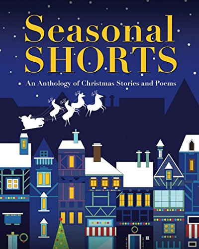 seasonal-shorts-an-anthology-of-christmas-stories-and-poems-the-anthology-series