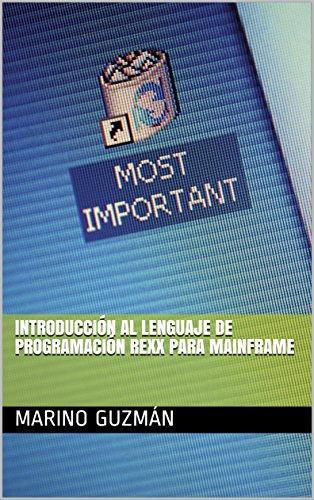 Introducción al lenguaje de programación REXX para Mainframe por Marino Guzmán