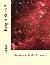 Bright Stars 5: An Organic Tanka Anthology: Volume 5