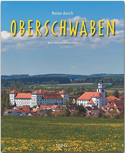 Reise durch Oberschwaben: Ein Bildband mit über 200 Bildern auf 140 Seiten - STÜRTZ Verlag