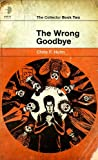 The Wrong Goodbye (Collector 2)