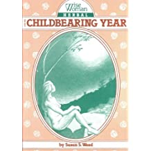 Wise Woman Herbal for the Childbearing Year (English Edition)
