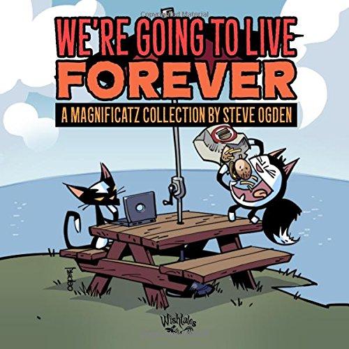 We're Going to Live Forever: A Magnificatz Collection por Steve Ogden