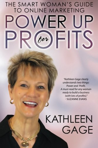 Power Up for Profits: The Smart Woman's Guide to Online Marketing by Kathleen Gage (2013-06-23)