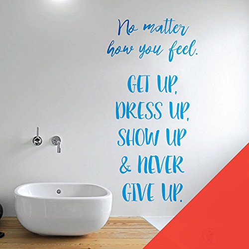 Wall Designer Wandtattoo mit Zitat No Matter How You Feel, Get Up, Dress Up, Show Up & Never Give Up, Poppy, XLarge (500 x 1015mm)