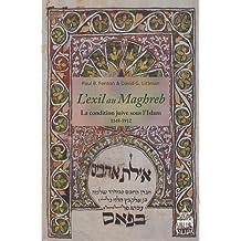 L'Exil au Maghreb - La condition juive dans l'Islam (1148-1912)