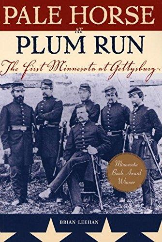 Pale Horse At Plum Run: The First Minnesota at Gettysburg (Pale Plum)