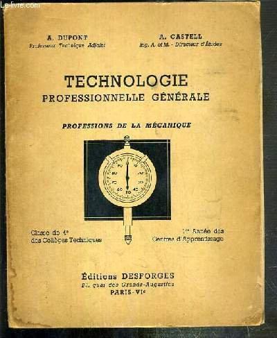 TECHNOLOGIE PROFESSIONNELLE GENERALE - PROFESSIONS DE LA MECANIQUE - CLASSE DE 4e DES COLLEGES TECHNIQUES - 1re ANNEE DES CENTRES D'APPRENTISSAGE.