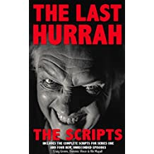 The Last Hurrah: The Scripts