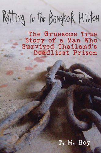 rotting-in-the-bangkok-hilton-the-gruesome-true-story-of-a-man-who-survived-thailands-deadliest-pris