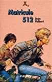 Matricule 512