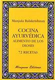 Cocina Ayurvédica. Alimento de los dioses. 72 recetas (Sugerencias)