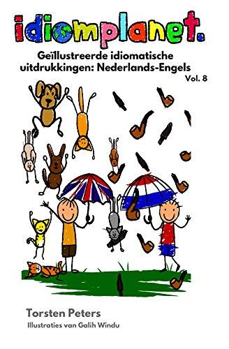 idiomplanet - Geïllustreerde idiomatische uitdrukkingen Nederlands-Engels (Dutch Edition) por Torsten Peters