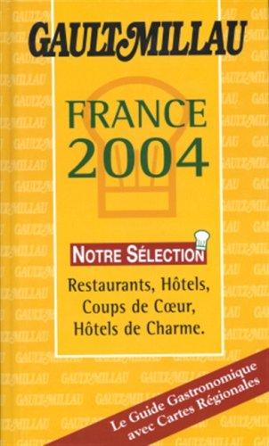 Le Guide Gault-Millau : France 2004