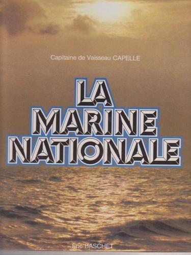 La Marine nationale (Collection E.C.P.A.)