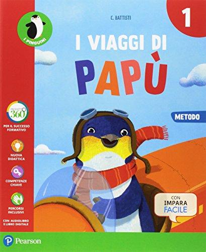 I viaggi di Papù. Per la Scuola elementare. Con e-book. Con espansione online: 1