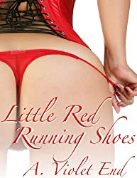 Little Red Running Shoes, a Grimm & Dirty Sex Tale (Grimm & Dirty Fairy Tales Book 18)