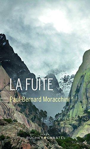 La fuite - Moracchini Paul-Bernard (Rentrée Littérature 2017)