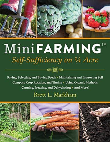 Mini Farming: Self-Sufficiency on 1/4 Acre (English Edition)