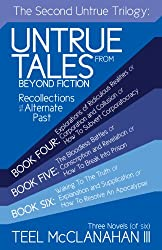The Second Untrue Trilogy (Untrue Tales from Beyond Fiction - Recollections of an Alternate Past)
