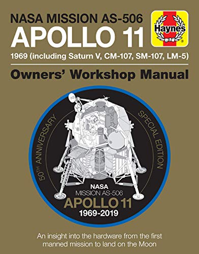 Apollo 11 1969 (Including Saturn V, CM-107, Sm-107, LM-5): 50th Anniversary Special Edition - An Insight Into the Hardware from th (Owners Workshop Manual) ()