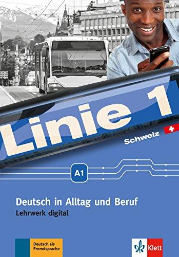 Linie 1 Schweiz A1: Deutsch in Alltag und Beruf mit Schweizer Sprachgebrauch und Landeskunde....